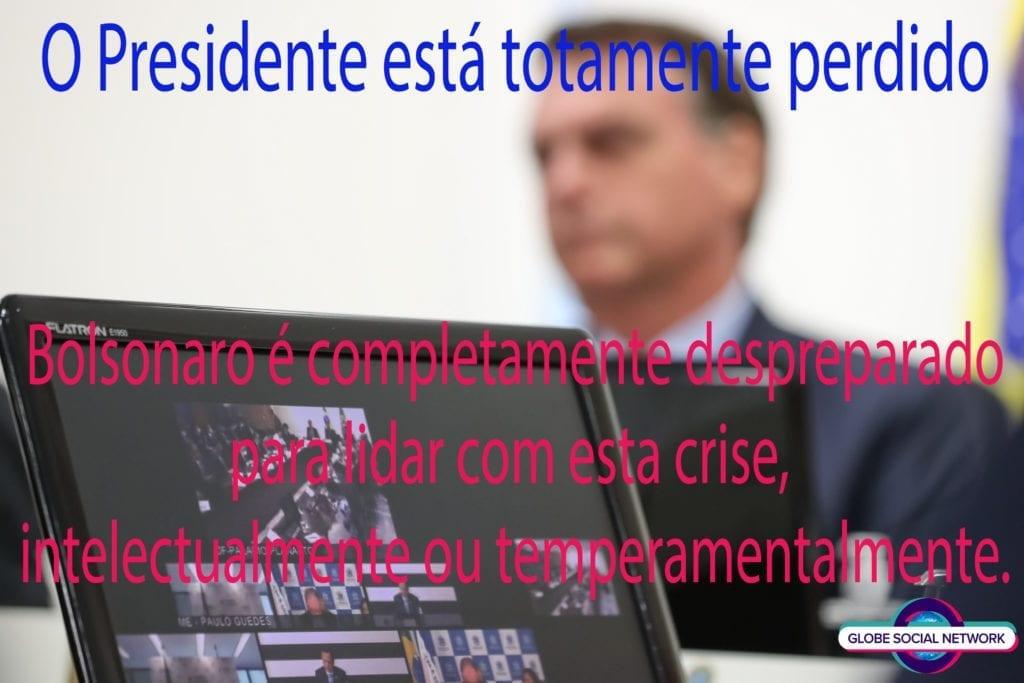 bolsonaro90000 1024x683 O Presidente está totamente perdido