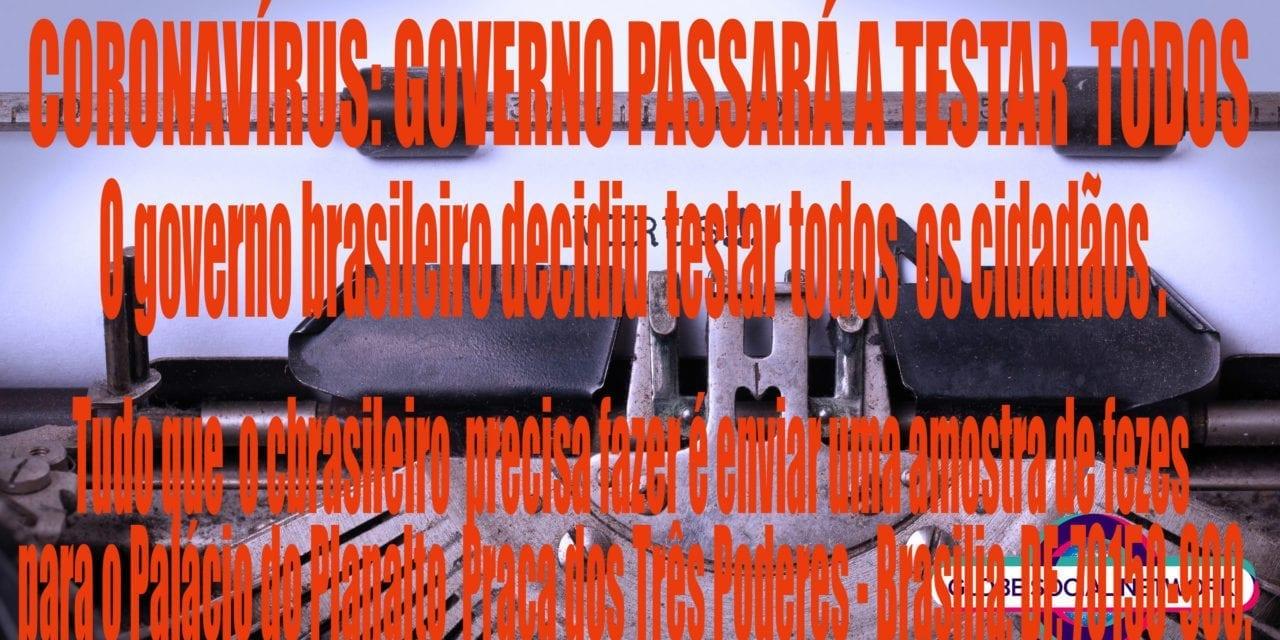 CORONAVÍRUS: GOVERNO PASSARÁ A TESTAR  TODOS