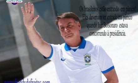 Os brasileiros estão entrando  em pânico.